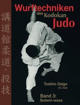 Wurftechniken des Kodokan Judo - Band 3: Sutemi-Waza