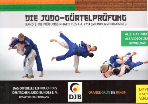 Die Judo-Gürtelprüfung Bd. 2 (4. - 1. Kyu)