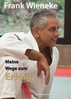 Meine Wege zum Erfolg - Frank Wieneke